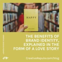 The Benefits of Brand Identity, Explained in the Form of a Love Story