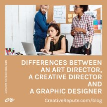 Differences Between an Art Director a Creative Director and a Graphic Designer
