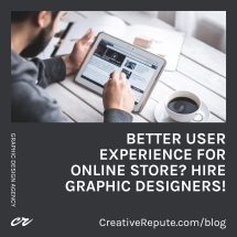 Better User Experience For Online Store? Hire Graphic Designers!