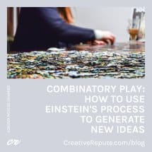 Combinatory Play- How to Use Einstein's Process To Generate New Ideas