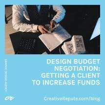 Design Budget Negotiation Getting a Client to Increase Funds.jpg