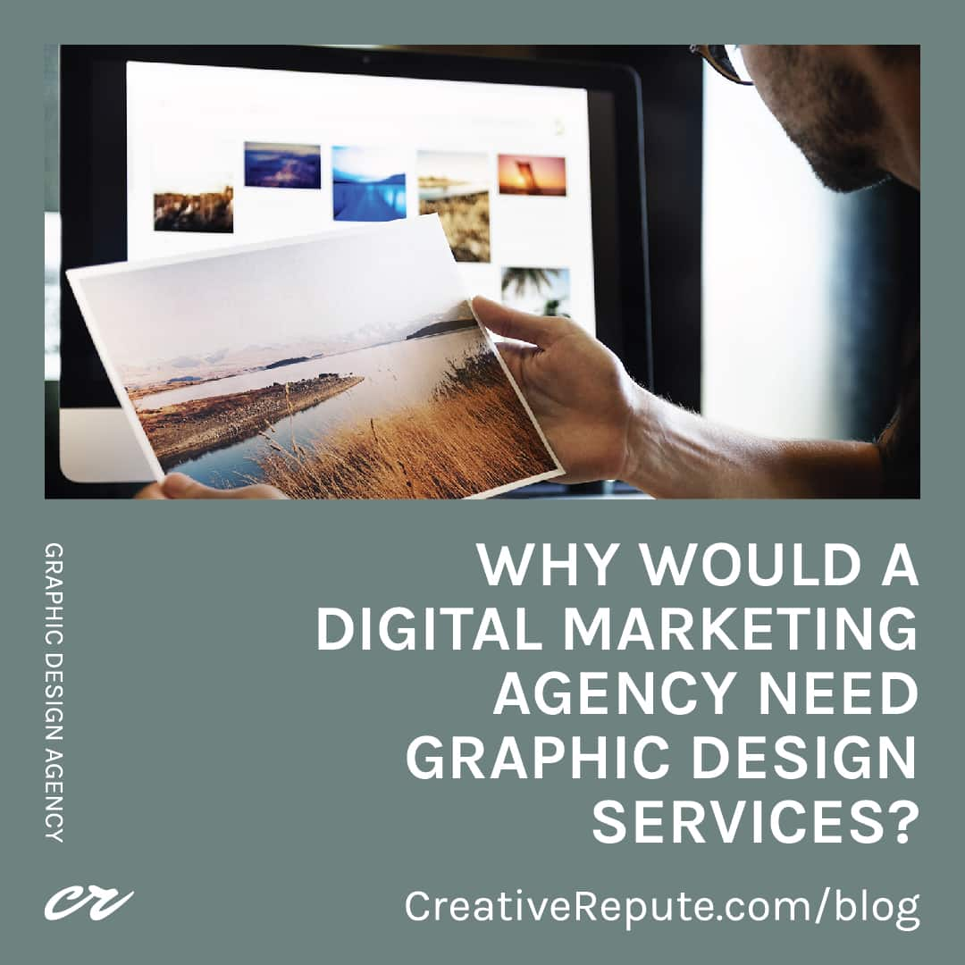 Why Would A Digital Marketing Agency Need Graphic Design Services