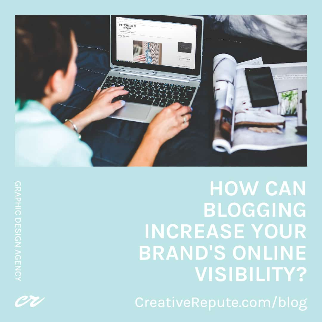 How Can Blogging Increase Your Brand's Online Visibility?