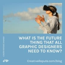 What is the Future Thing that all Graphic Designers Need to Know?