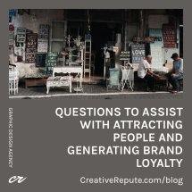 Questions to Assist with Attracting People and Generating Brand Loyalty