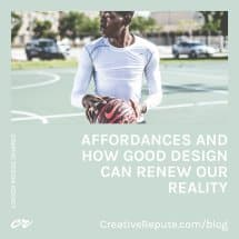 Affordances and Good Design Renewing Our Reality