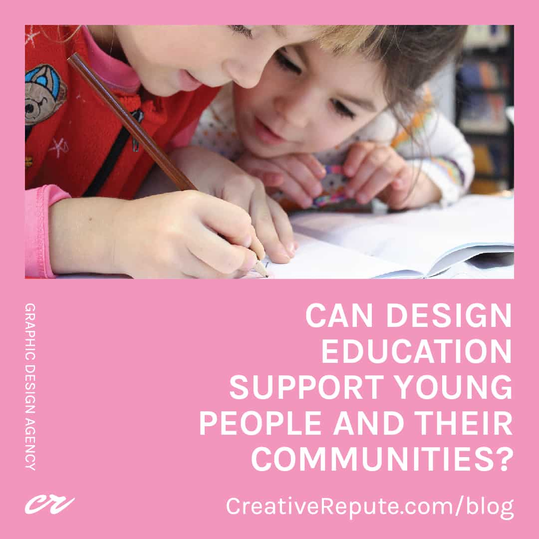 Can Design Education Support Young People and Their Communities?