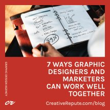 7 Ways Graphic Designers and Marketers Can Work Well Together